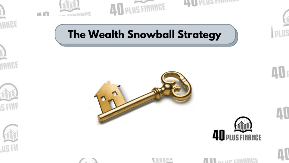 Wealth Snowball Strategy: My Financial Freedom Plan In My 40s Even After A Financial Meltdown